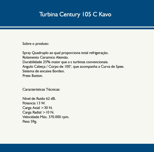 Infográfico do produto Alta Rotação Turbina Century 105C