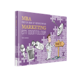 Livro MBA: Master Book of Administration Marketing em Odontologia