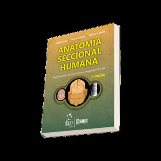 Livro Anatomia Seccional Humana - Atlas de Secções do Corpo Humano