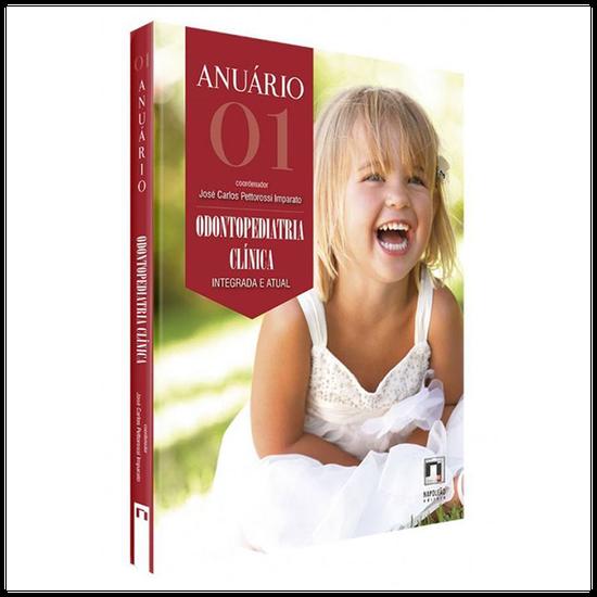 Livro Anuário 01: Odontopediatria Clínica Integrada e Atual