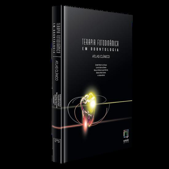 Livro Terapia Fotodinâmica em Odontologia: Atlas Clínico